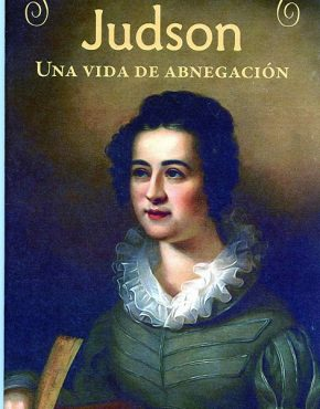 Ann Judson: Life of Self-denial (Spanish)