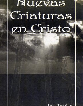 New Creatures in Christ (Spanish)