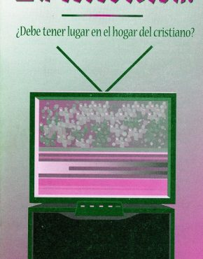 Television: A Place in the Christian's Home? (Spanish)