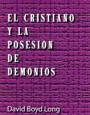 The Christian & Demon Possession (Spanish)